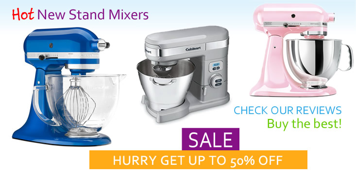Get Up to 50% Off Stand Mixers